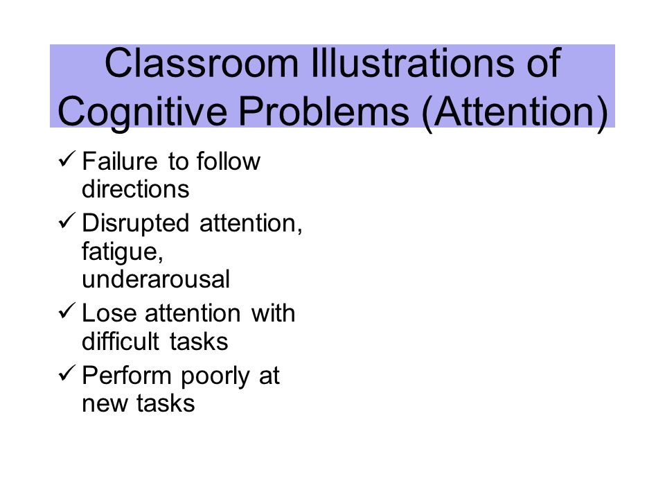 Classroom Illustrations of Cognitive Problems (Attention)