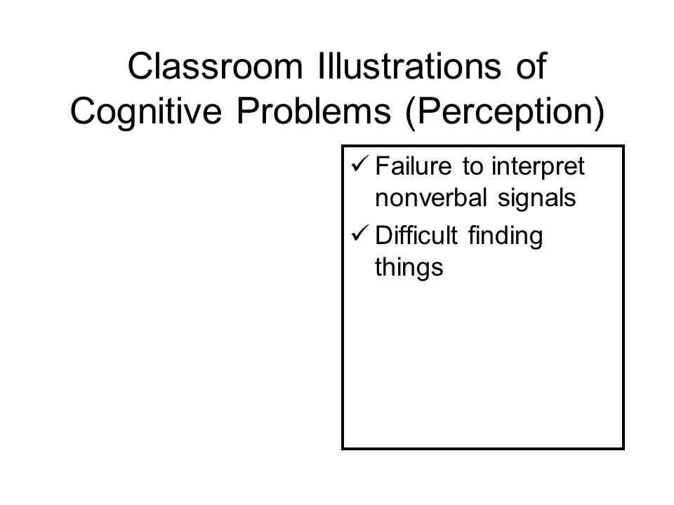 Classroom Illustrations of Cognitive Problems (Perception)