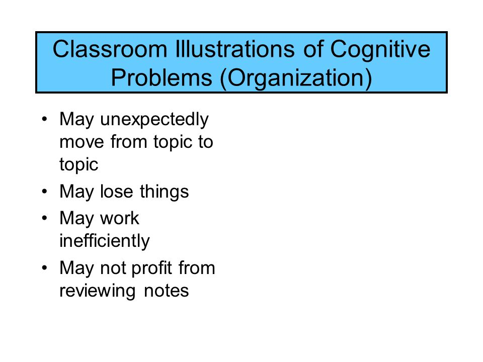 Classroom Illustrations of Cognitive Problems (Organization)