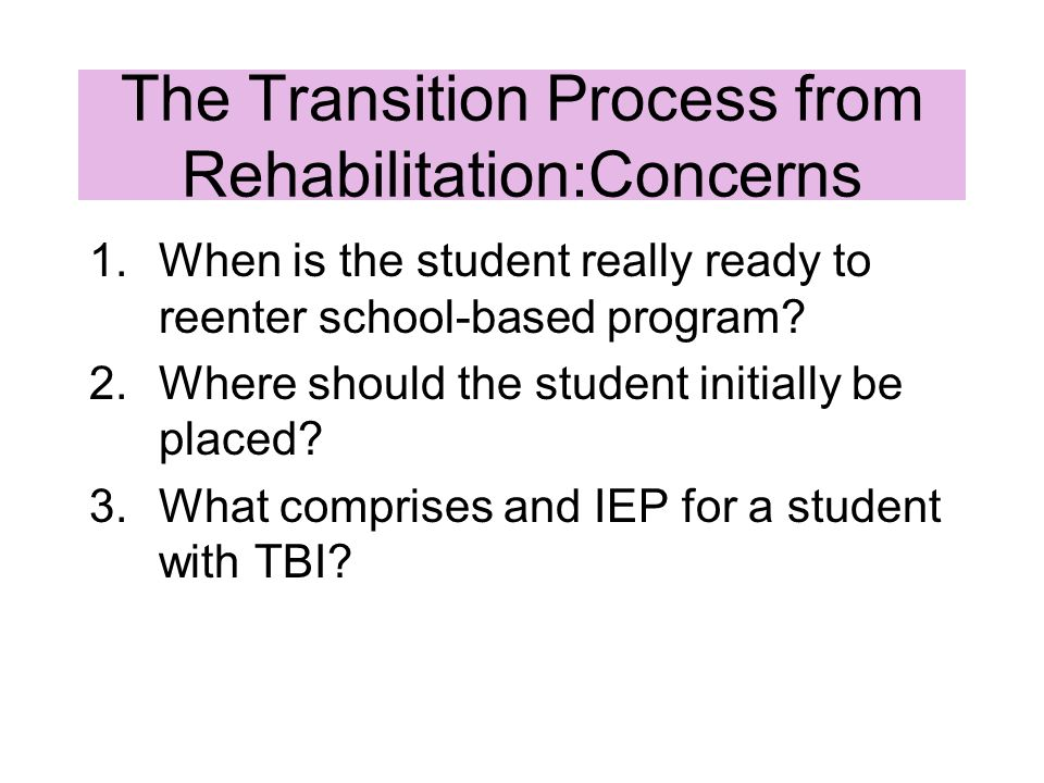 The Transition Process from Rehabilitation:Concerns