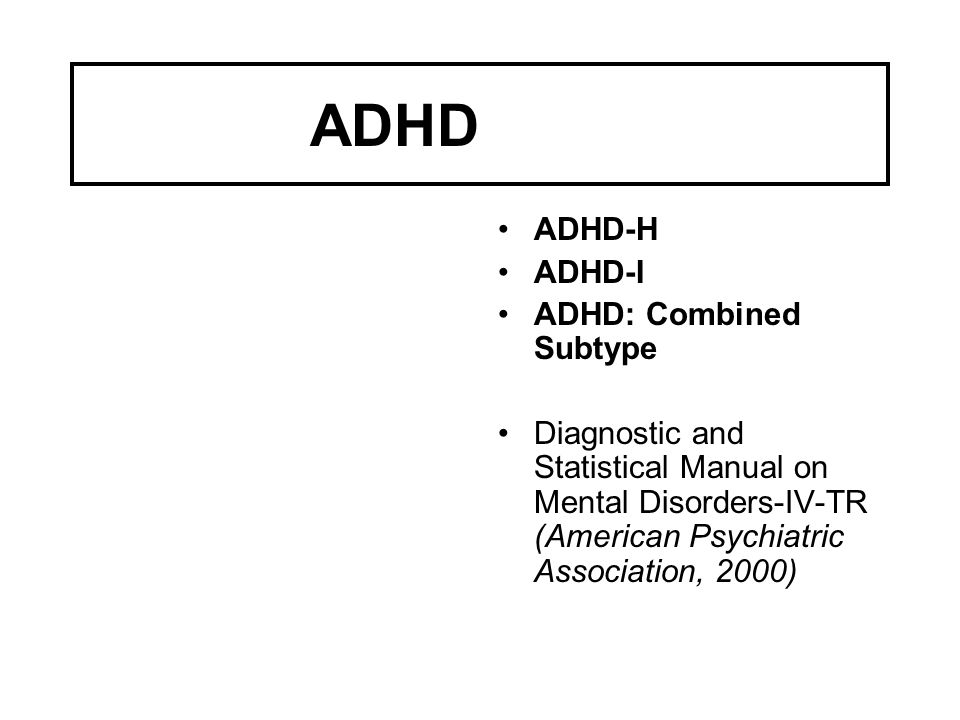 ADHDADHD ADHD-H ADHD-I ADHD: Combined Subtype