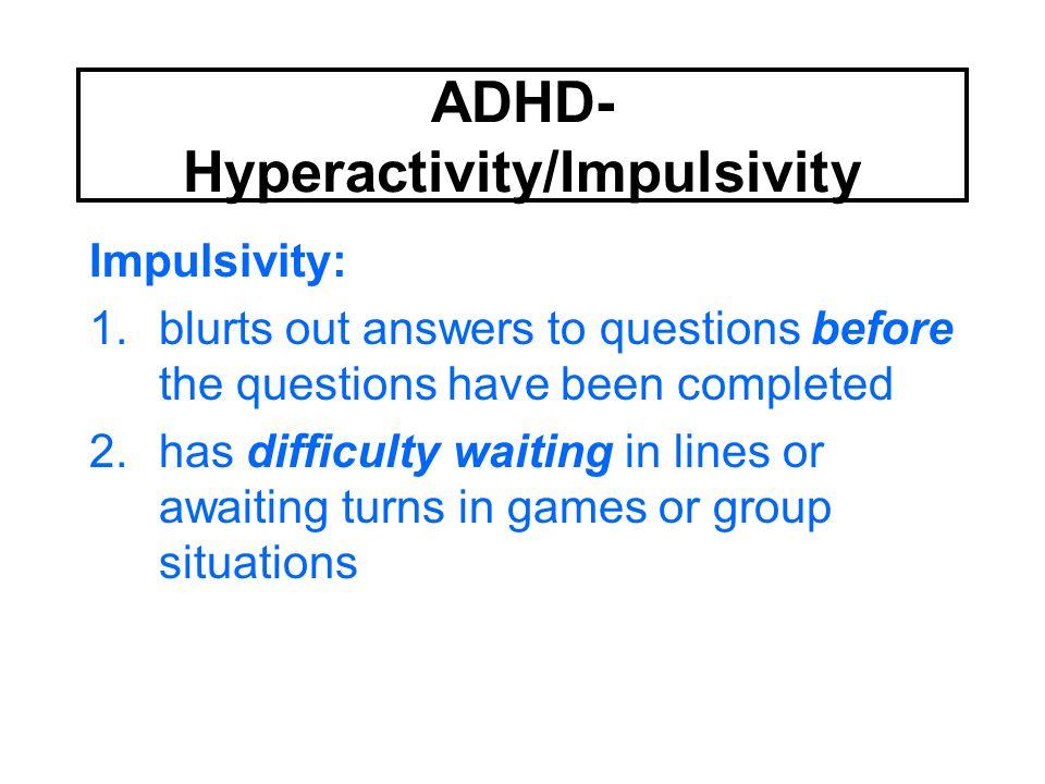 ADHD-Hyperactivity/Impulsivity