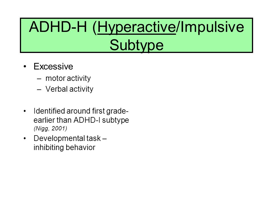 ADHD-H (Hyperactive/Impulsive Subtype