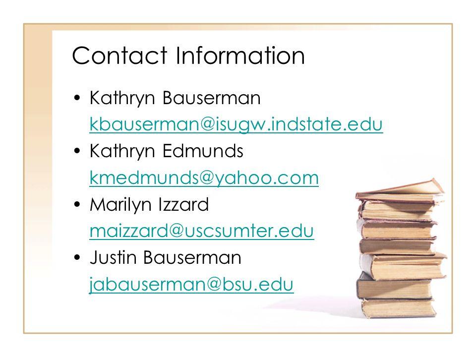 Contact Information Kathryn Bauserman. kbauserman@isugw.indstate.edu. Kathryn Edmunds. kmedmunds@yahoo.com.