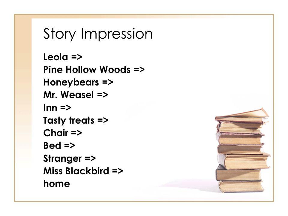 Story Impression Leola => Pine Hollow Woods => Honeybears =>