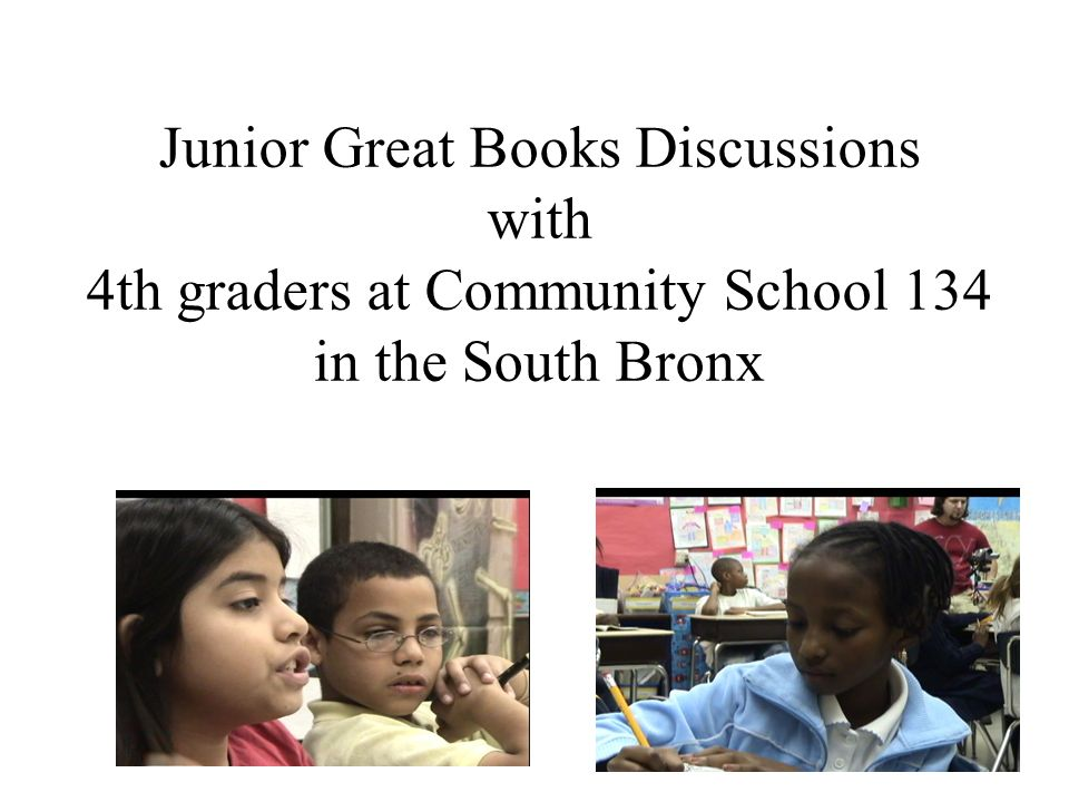 Junior Great Books Discussions with 4th graders at Community School 134 in the South Bronx