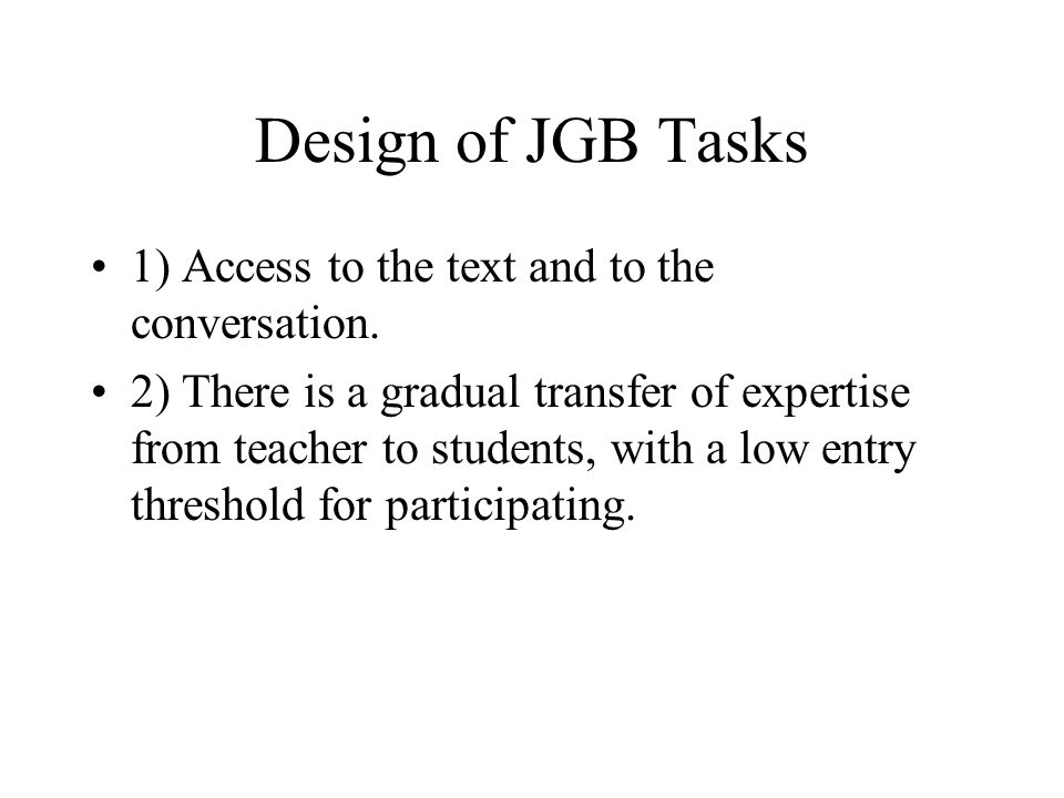 Design of JGB Tasks 1) Access to the text and to the conversation.