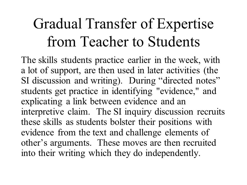 Gradual Transfer of Expertise from Teacher to Students