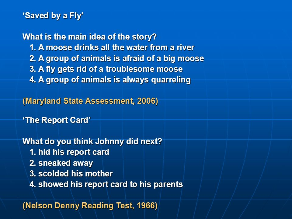 'Saved by a Fly' What is the main idea of the story 1. A moose drinks all the water from a river.