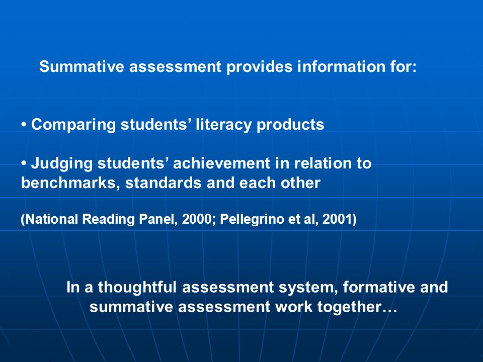 Summative assessment provides information for: