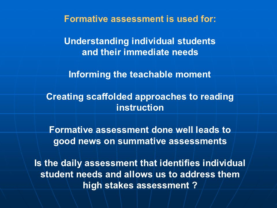 Formative assessment is used for: Understanding individual students