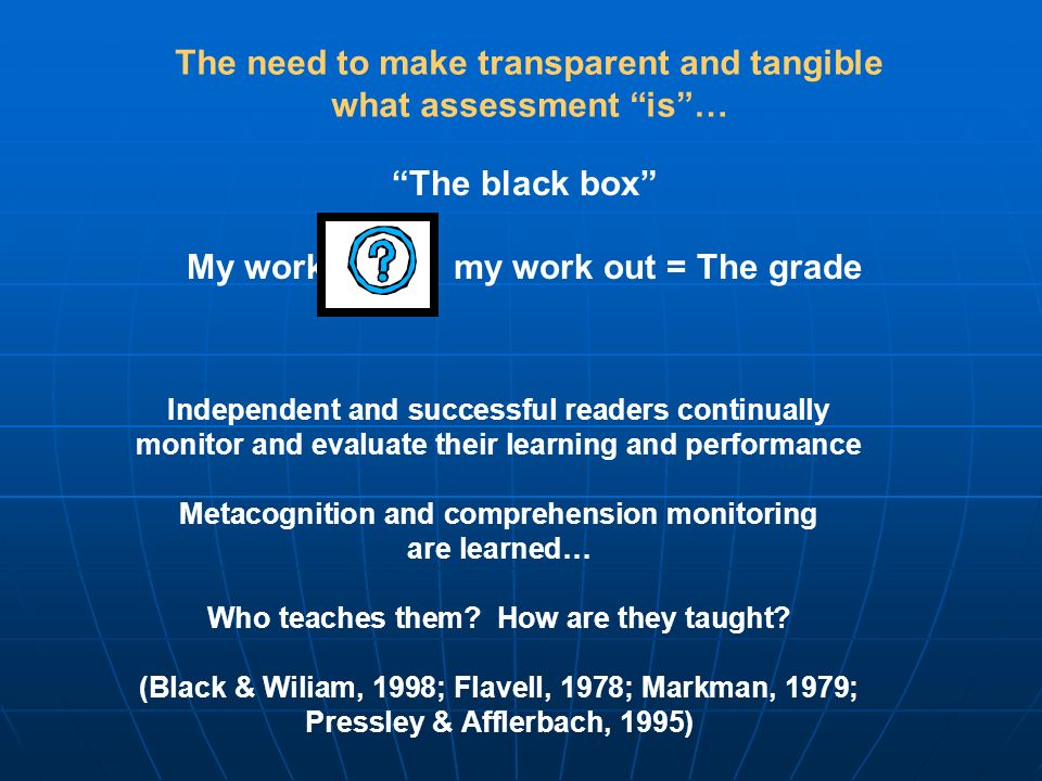 The need to make transparent and tangible what assessment is …