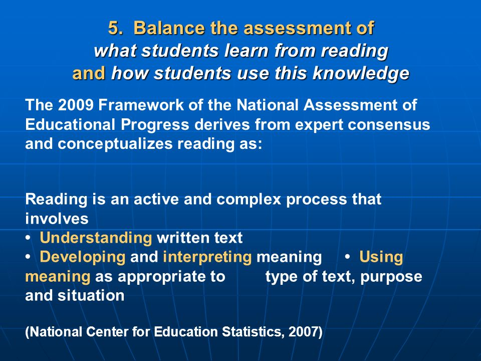 5. Balance the assessment of what students learn from reading and how students use this knowledge