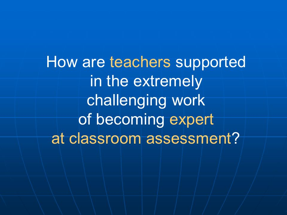 How are teachers supported in the extremely challenging work