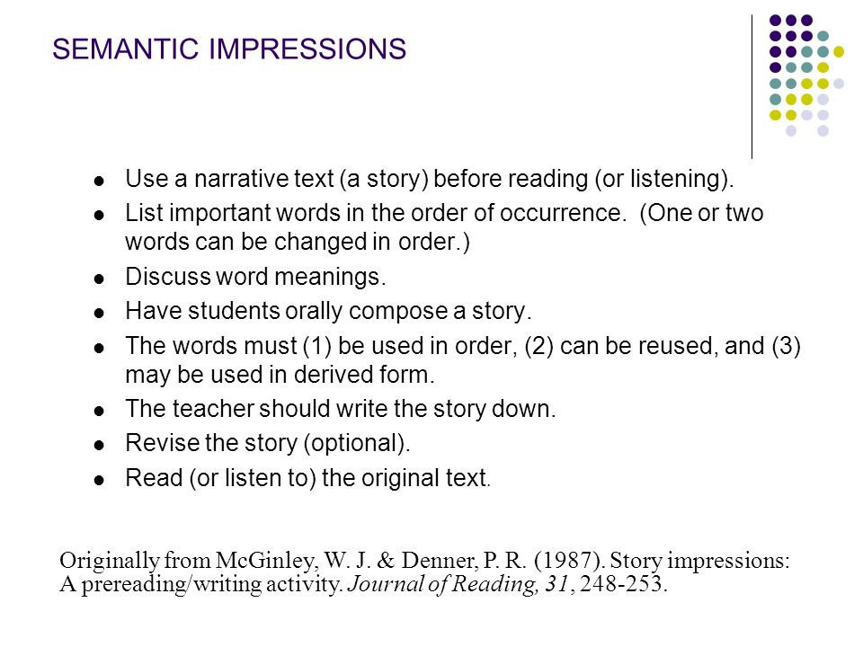 SEMANTIC IMPRESSIONS Use a narrative text (a story) before reading (or listening).