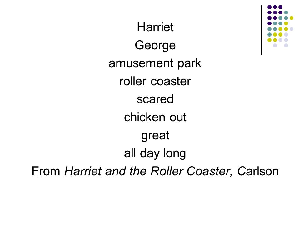From Harriet and the Roller Coaster, Carlson
