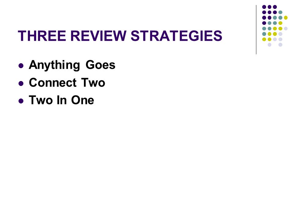 THREE REVIEW STRATEGIES