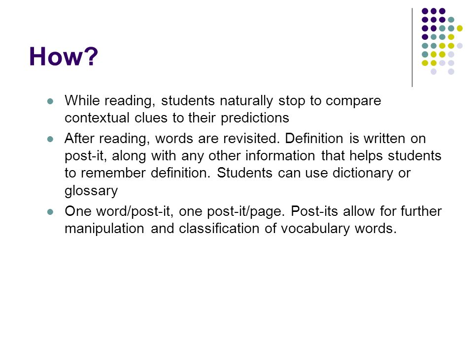 How While reading, students naturally stop to compare contextual clues to their predictions.