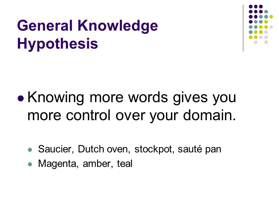 General Knowledge Hypothesis