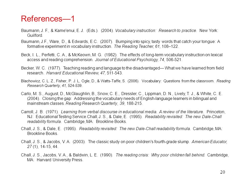 References—1 Baumann, J. F., & Kame enui, E. J. (Eds.). (2004). Vocabulary instruction: Research to practice. New York: Guilford.