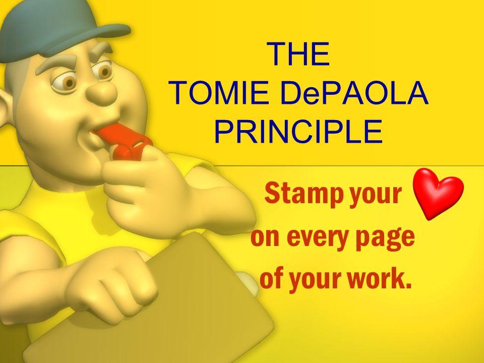 THE TOMIE DePAOLA PRINCIPLE