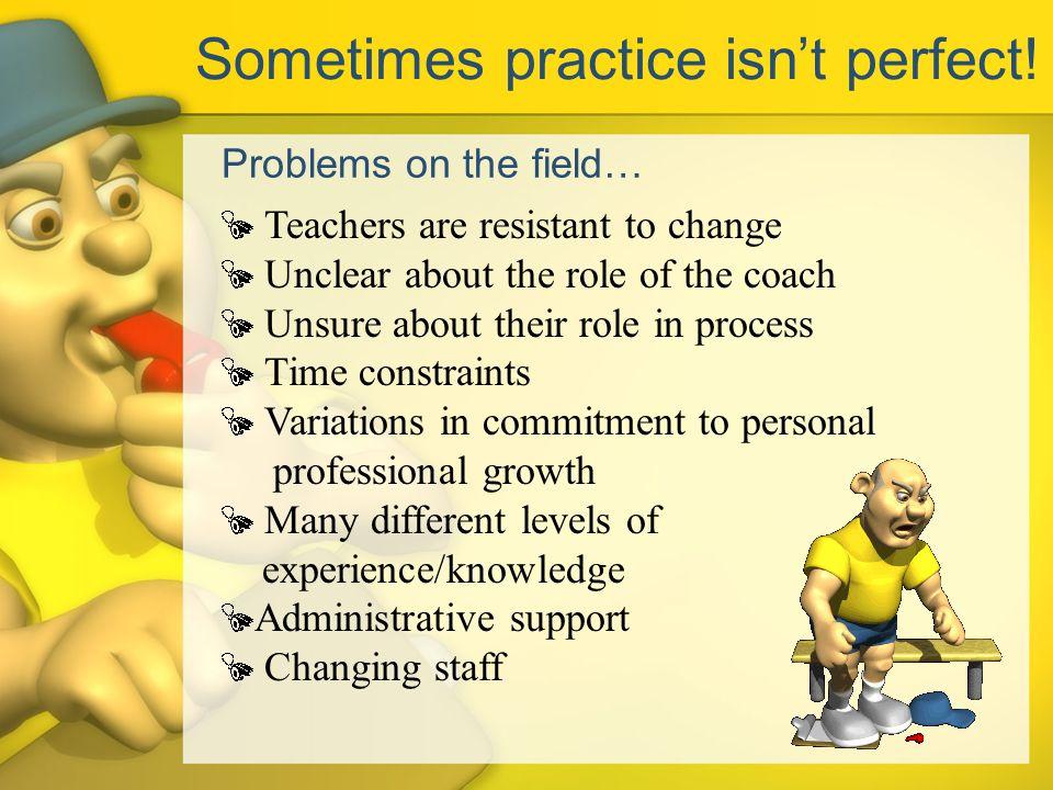 Sometimes practice isn't perfect!