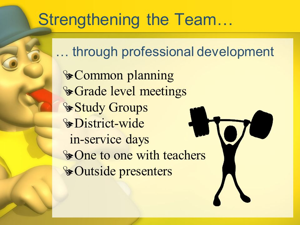 Strengthening the Team…