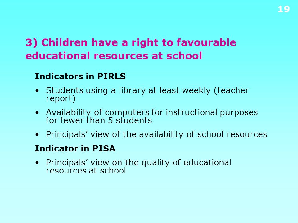 3) Children have a right to favourable educational resources at school