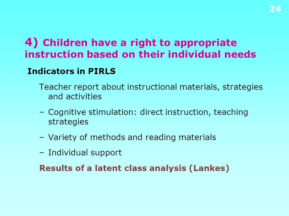 4) Children have a right to appropriate instruction based on their individual needs