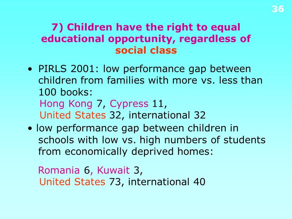 7) Children have the right to equal educational opportunity, regardless of social class