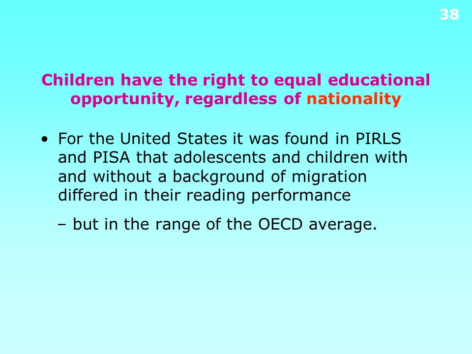 Children have the right to equal educational opportunity, regardless of nationality