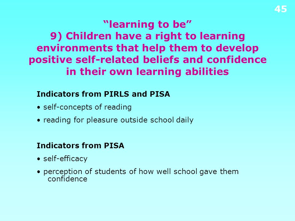learning to be 9) Children have a right to learning environments that help them to develop positive self-related beliefs and confidence in their own learning abilities