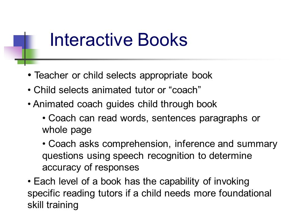 Interactive Books Teacher or child selects appropriate book