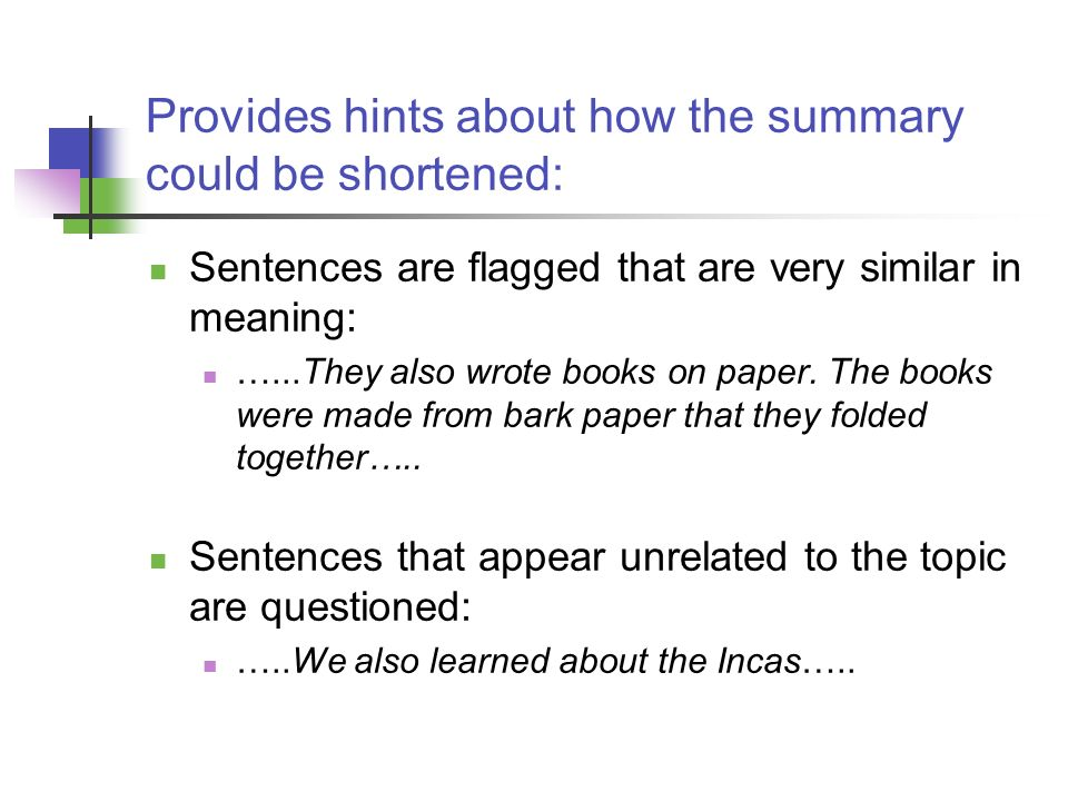 Provides hints about how the summary could be shortened: