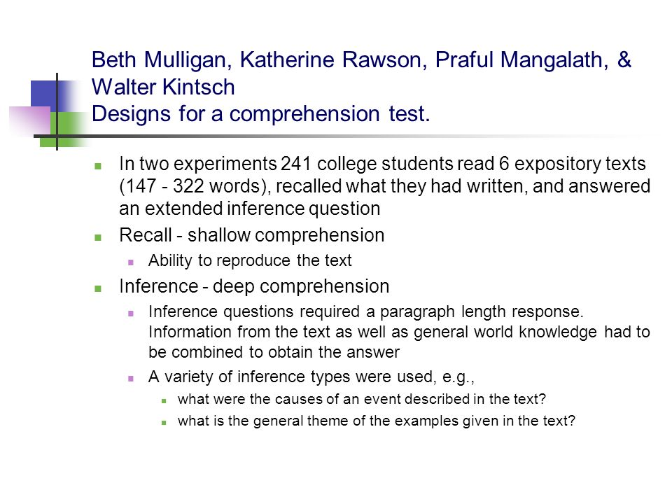 Beth Mulligan, Katherine Rawson, Praful Mangalath, & Walter Kintsch Designs for a comprehension test.