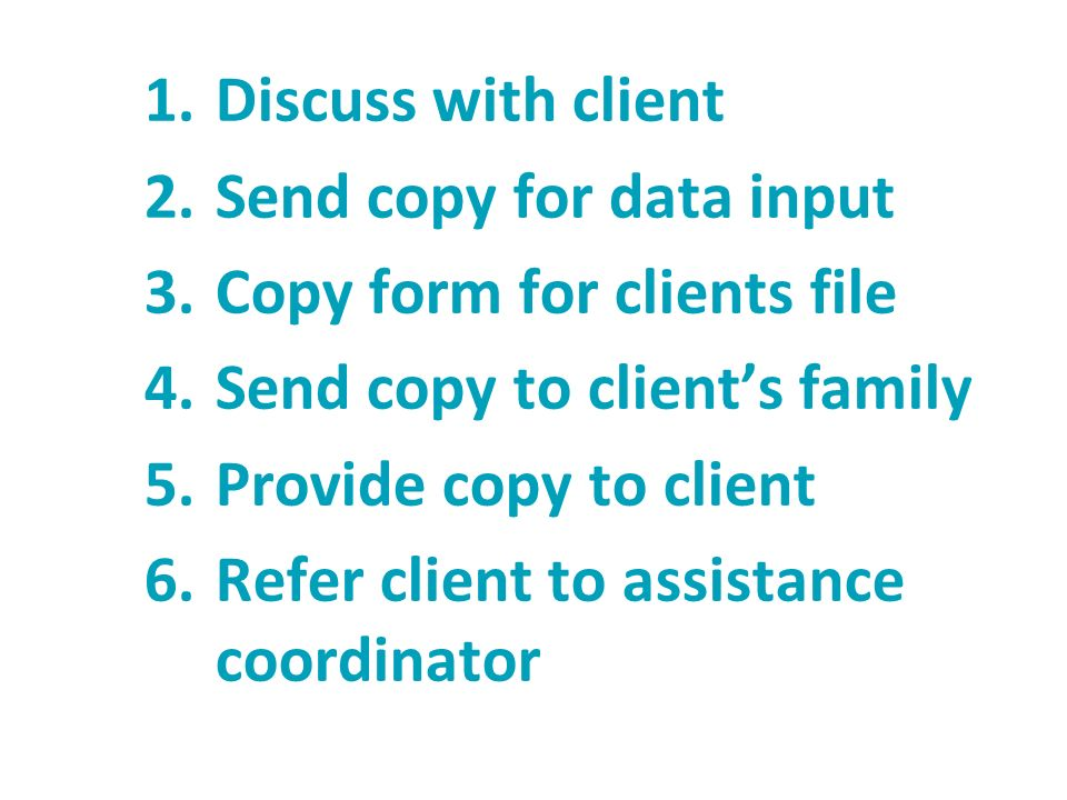 Send copy for data input Copy form for clients file
