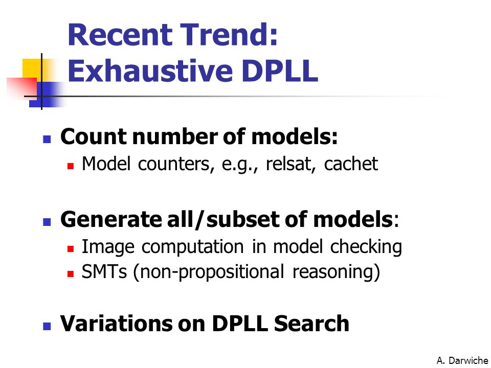 Recent Trend: Exhaustive DPLL