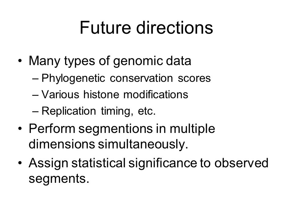 Future directions Many types of genomic data