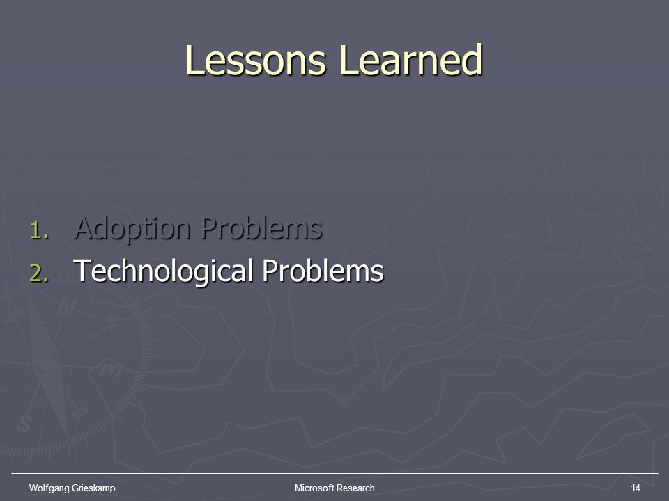 Lessons Learned Adoption Problems Technological Problems
