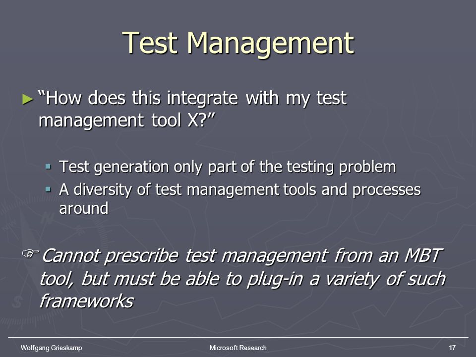 Test Management How does this integrate with my test management tool X Test generation only part of the testing problem.