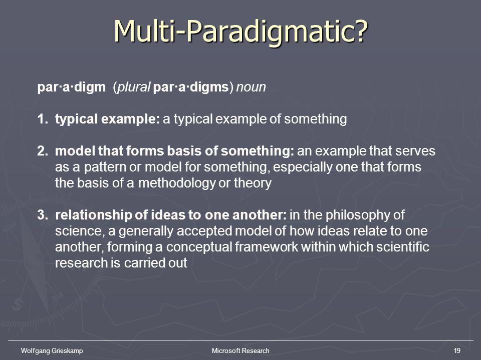 Multi-Paradigmatic par·a·digm (plural par·a·digms) noun