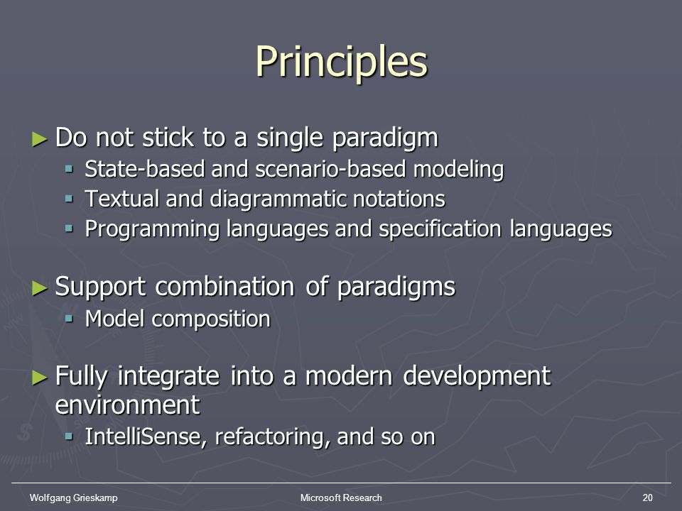 Principles Do not stick to a single paradigm