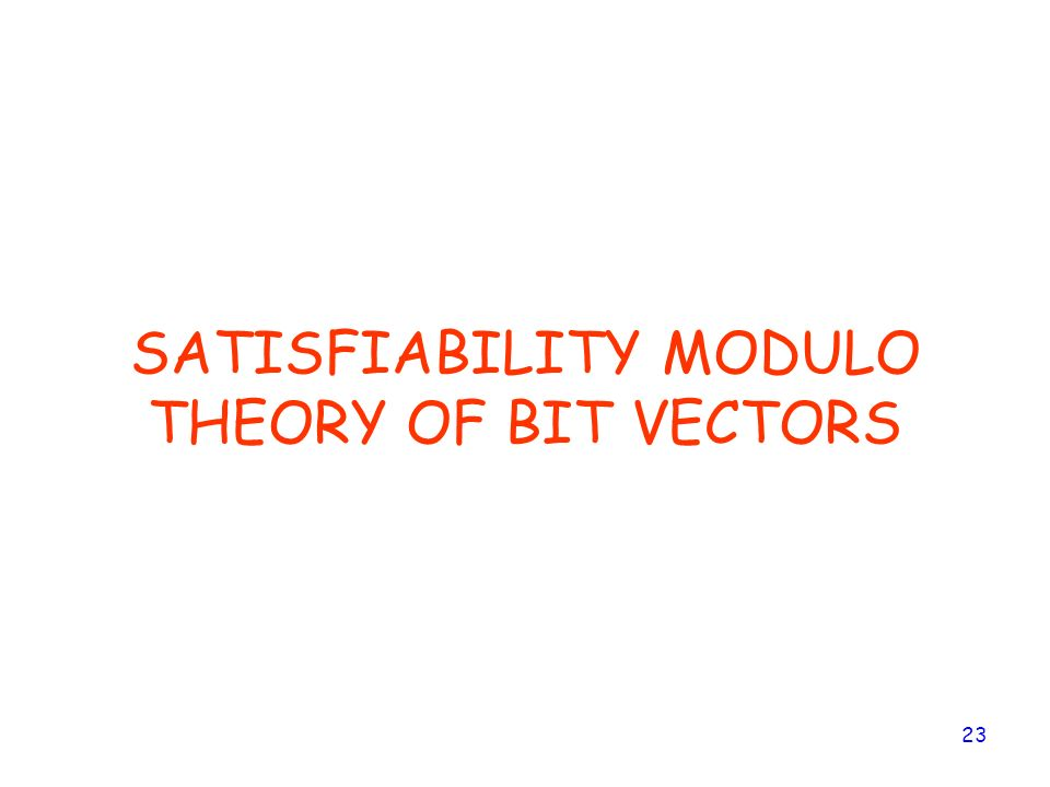 SATISFIABILITY MODULO THEORY OF BIT VECTORS
