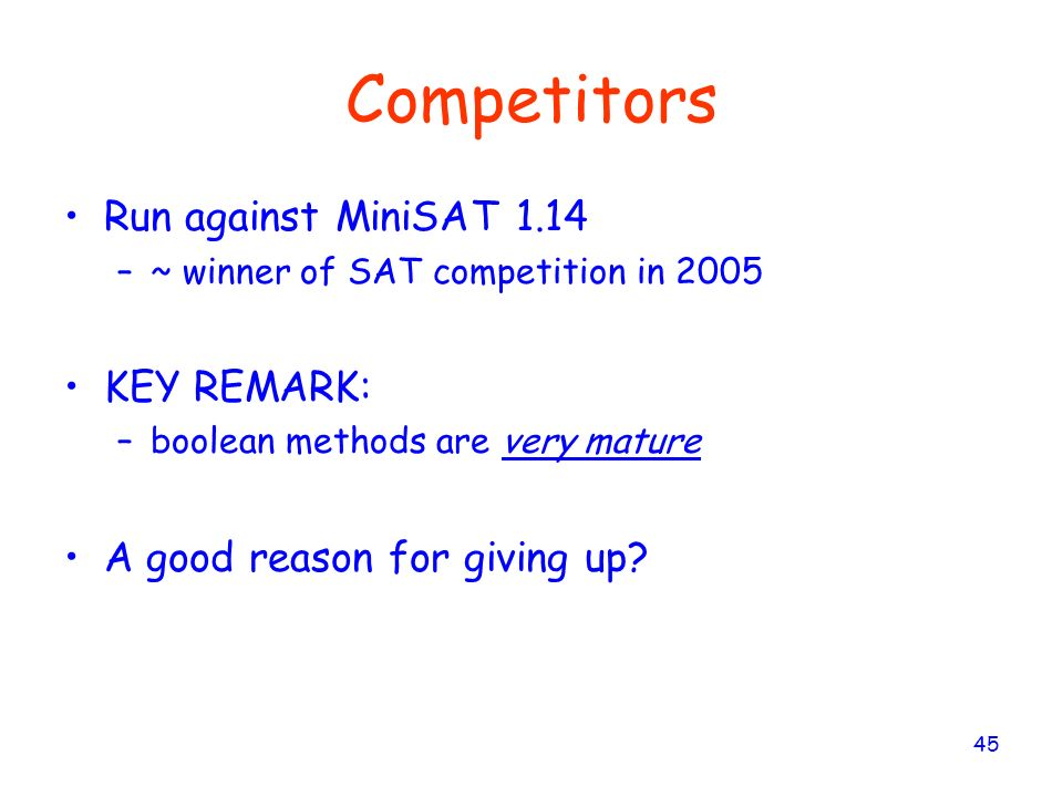 Competitors Run against MiniSAT 1.14 KEY REMARK:
