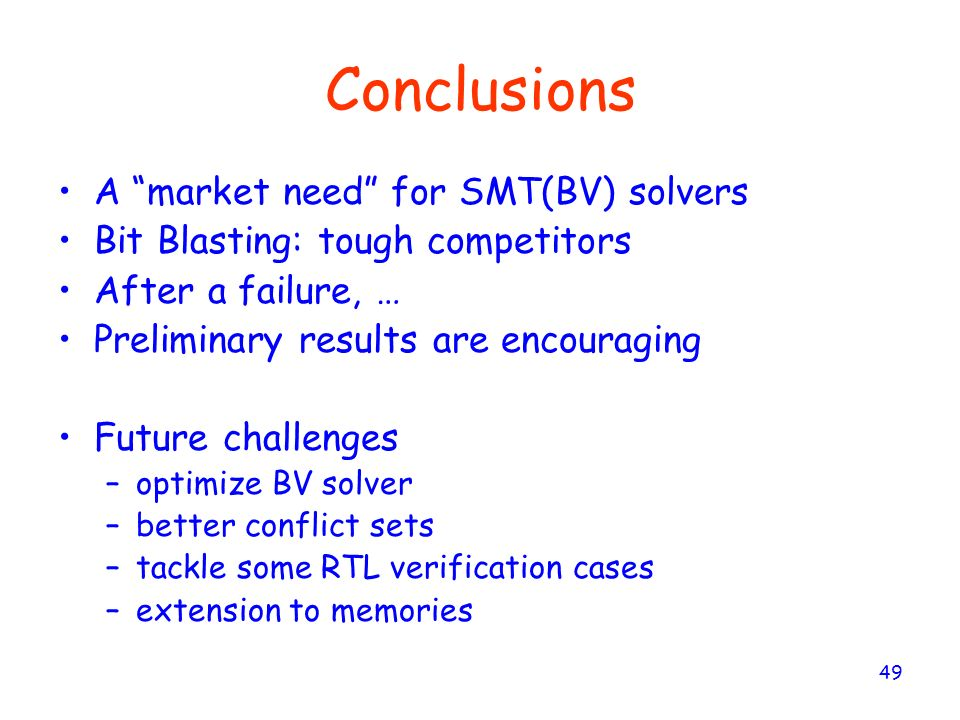 Conclusions A market need for SMT(BV) solvers