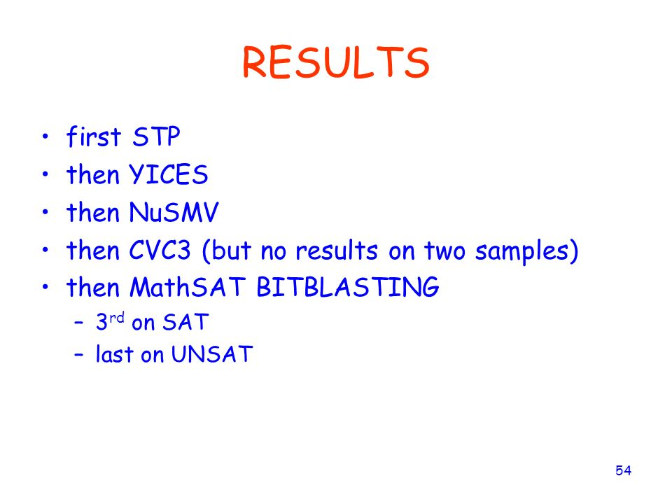 RESULTS first STP then YICES then NuSMV