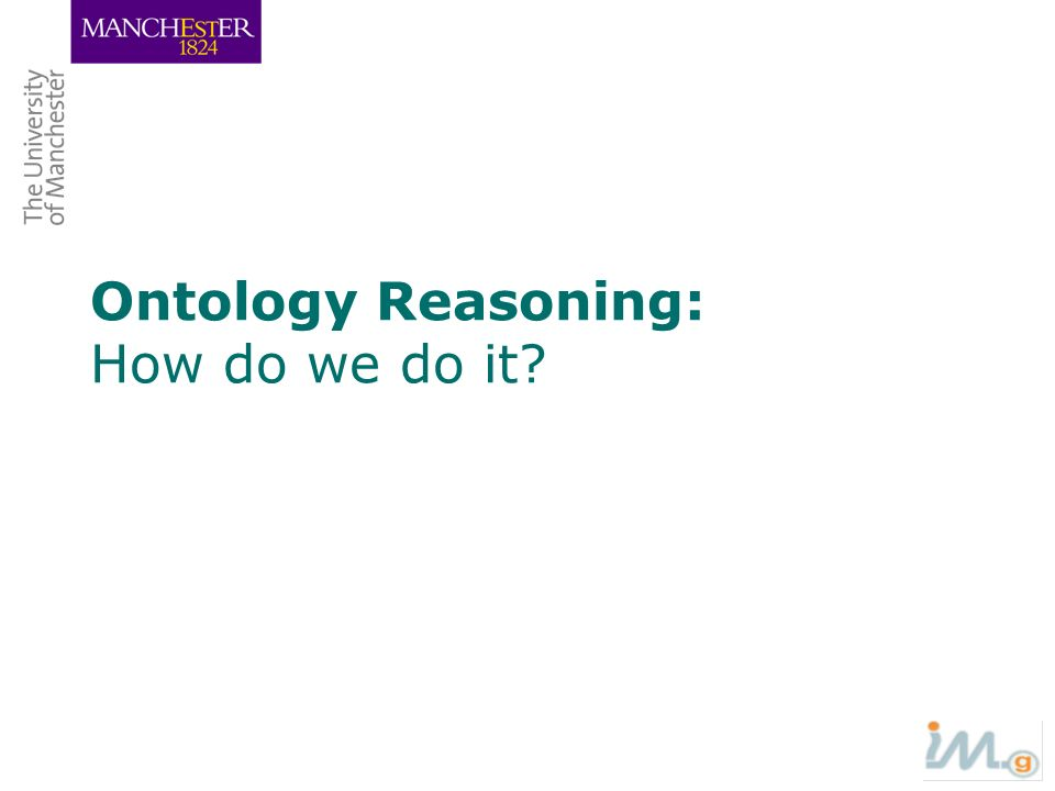 Ontology Reasoning: How do we do it