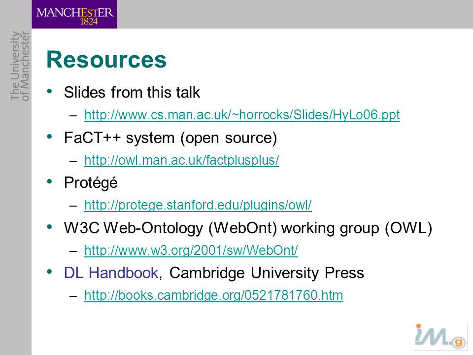 Resources Slides from this talk FaCT++ system (open source) Protégé