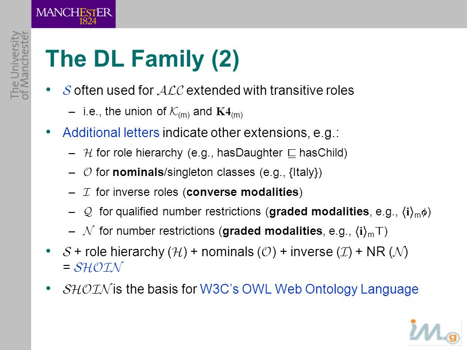 The DL Family (2) S often used for ALC extended with transitive roles
