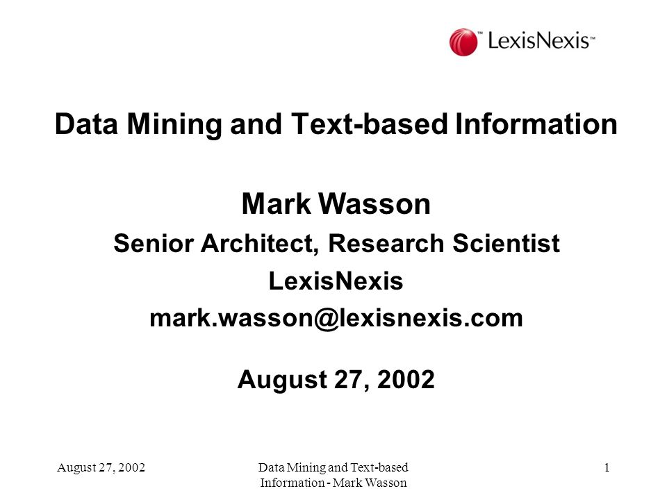 Data Mining and Text-based Information Mark Wasson